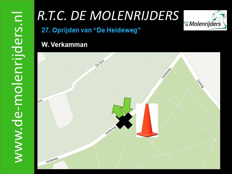 R.T.C. DE MOLENRIJDERS www.de-molenrijders.nl 27. Oprijden van De Heideweg W. Verkamman