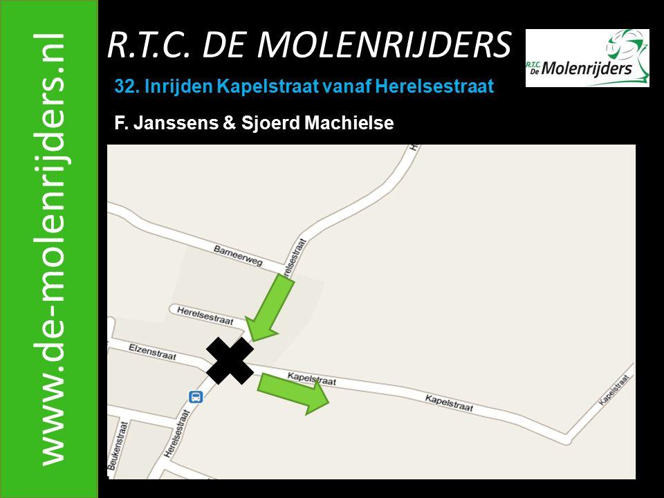 R.T.C.DE MOLENRIJDERS www.de-molenrijders.nl 32. Inrijden Kapelstraat vanaf Herelsestraat F.