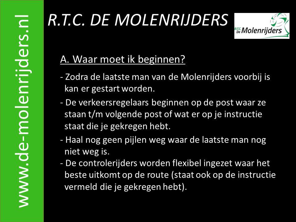 R.T.C.DE MOLENRIJDERS www.de-molenrijders.nl A. Waar moet ik beginnen.