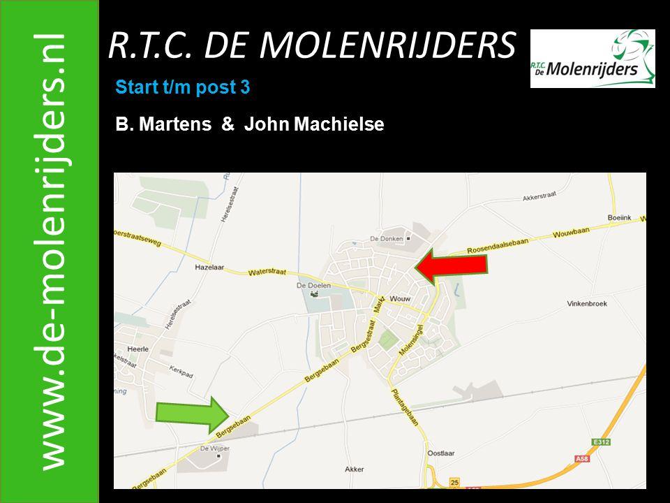 R.T.C. DE MOLENRIJDERS www.de-molenrijders.nl Start t/m post 3 B. Martens & John Machielse