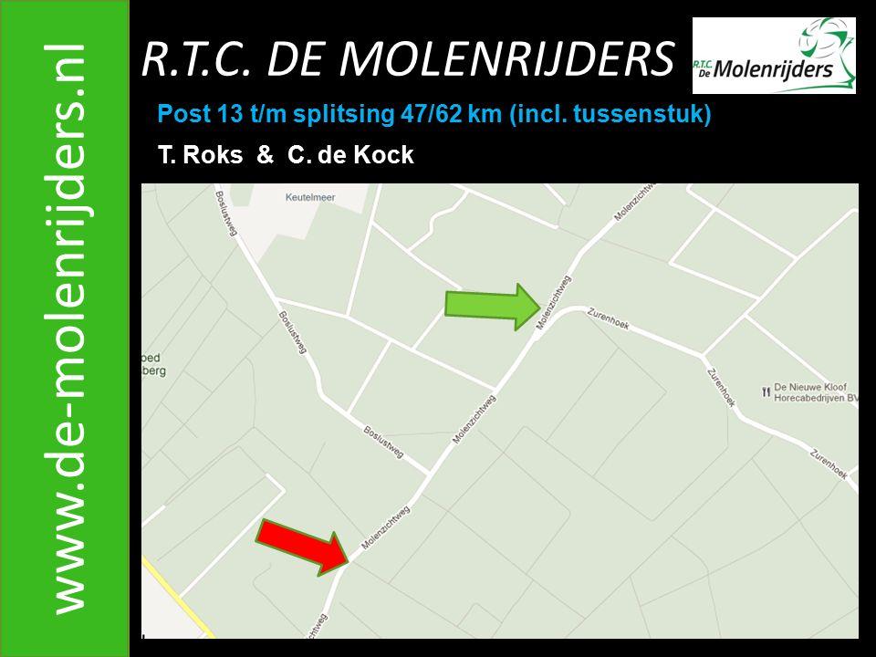 R.T.C.DE MOLENRIJDERS www.de-molenrijders.nl Post 13 t/m splitsing 47/62 km (incl.