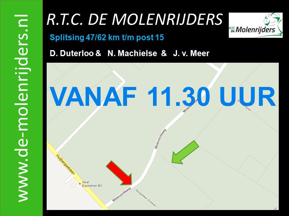 R.T.C.DE MOLENRIJDERS www.de-molenrijders.nl Splitsing 47/62 km t/m post 15 D.