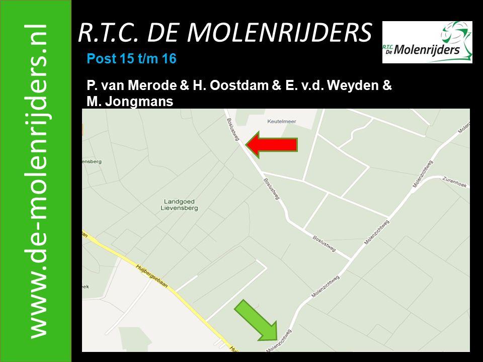 R.T.C.DE MOLENRIJDERS www.de-molenrijders.nl Post 15 t/m 16 P.