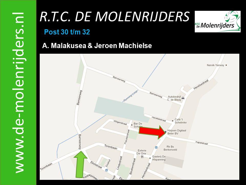 R.T.C. DE MOLENRIJDERS www.de-molenrijders.nl Post 30 t/m 32 A. Malakusea & Jeroen Machielse