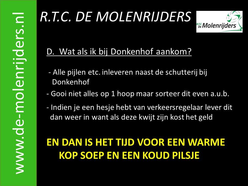 R.T.C.DE MOLENRIJDERS www.de-molenrijders.nl D. Wat als ik bij Donkenhof aankom.