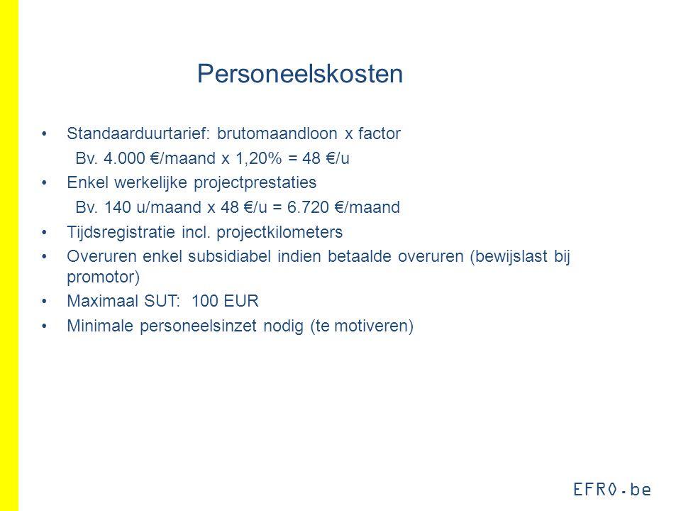 EFRO.be Personeelskosten Standaarduurtarief: brutomaandloon x factor Bv.