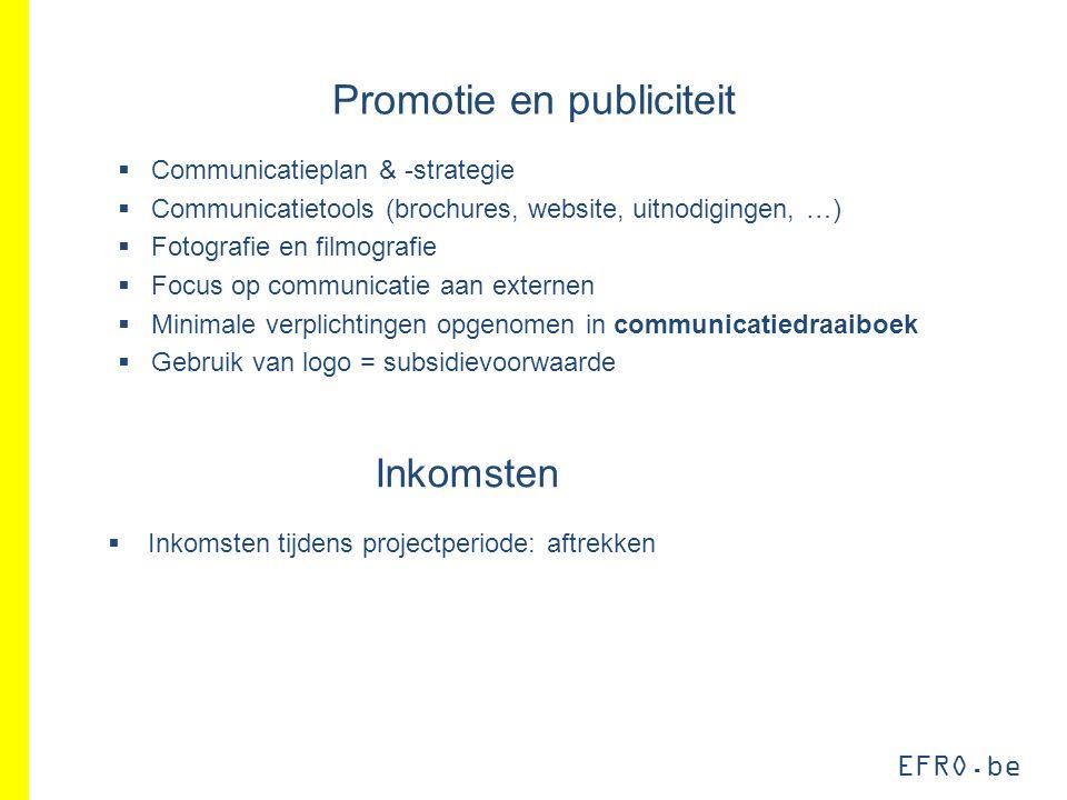 EFRO.be Promotie en publiciteit  Communicatieplan & -strategie  Communicatietools (brochures, website, uitnodigingen, …)  Fotografie en filmografie