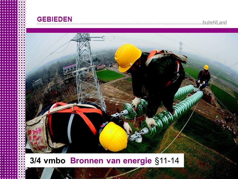 GEBIEDEN 3/4 vmbo Bronnen van energie §11-14