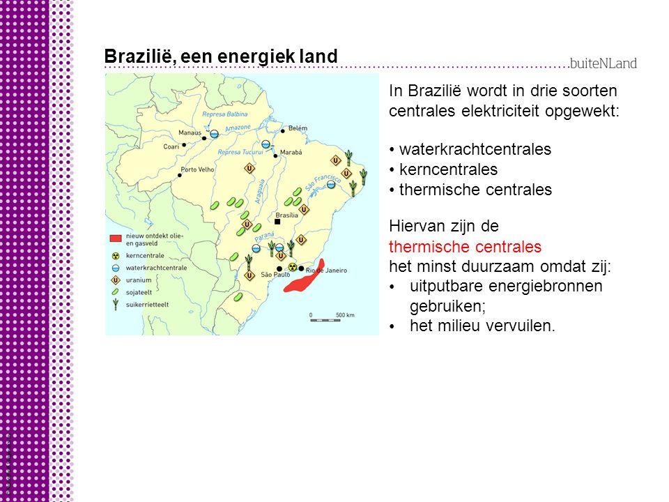 Brazilië, een energiek land In Brazilië wordt in drie soorten centrales elektriciteit opgewekt: waterkrachtcentrales kerncentrales thermische centrale