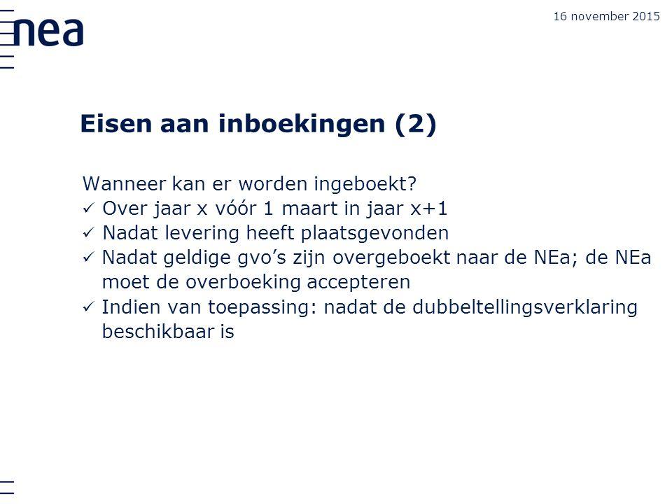 16 november 2015 Eisen aan inboekingen (2) Wanneer kan er worden ingeboekt.
