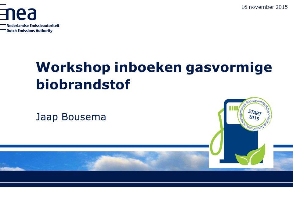 16 november 2015 Inhoud workshop 12.30: Presentatie: Inboeken gasvormige biobrandstof Jaap Bousema (NEa) 13.30: Presentatie: gvo's en systeem Vertogas Daniël Pol (Vertogas) 14.00: Pauze 14.30: Demonstratie REV en Registertraining/oefensessie Mikael Verhoef (Capgemini) 16.00: Afsluiting