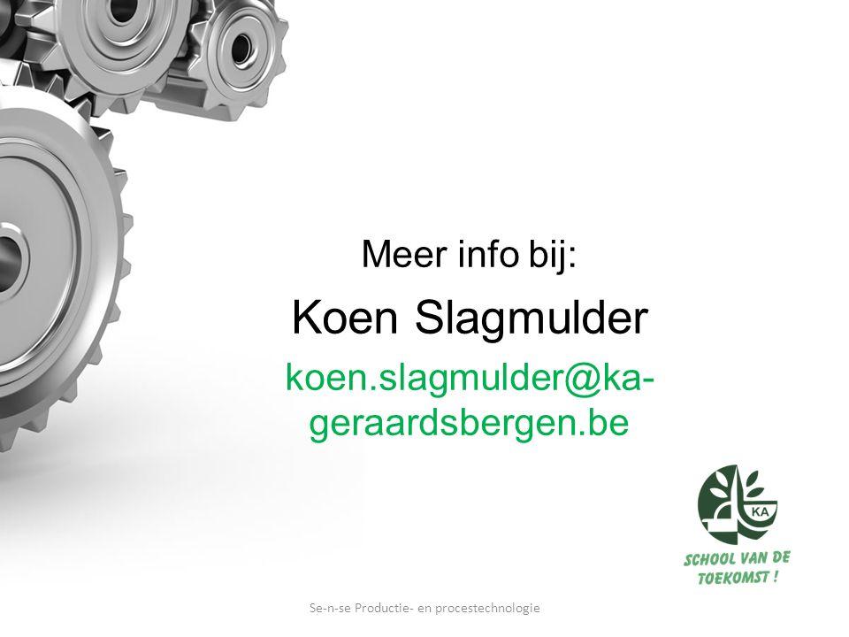 Meer info bij: Koen Slagmulder koen.slagmulder@ka- geraardsbergen.be Se-n-se Productie- en procestechnologie