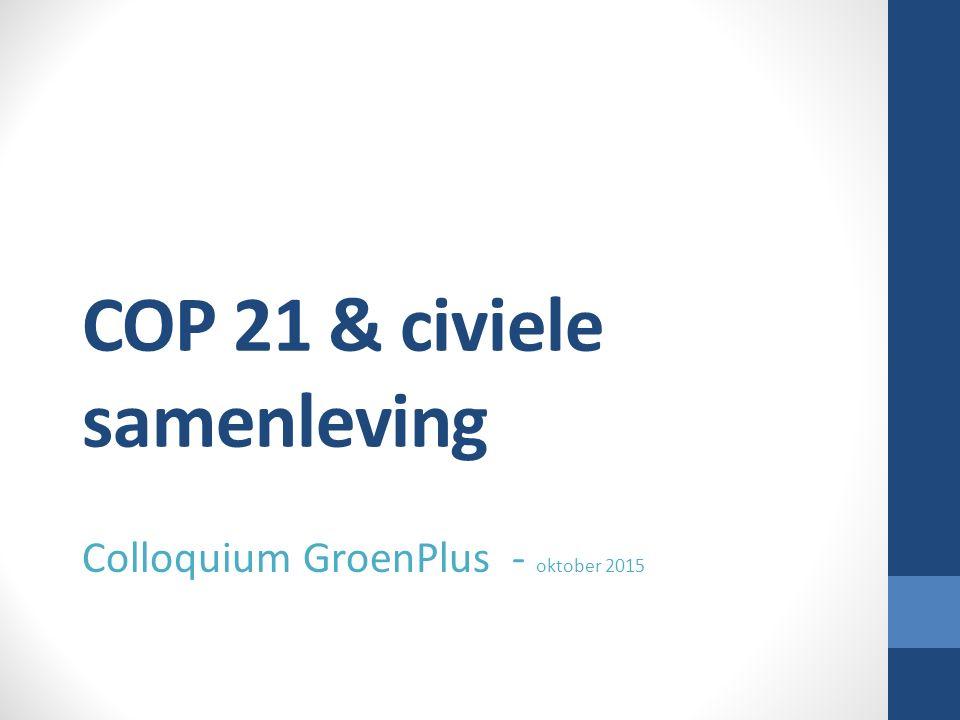 COP 21 & civiele samenleving Colloquium GroenPlus - oktober 2015