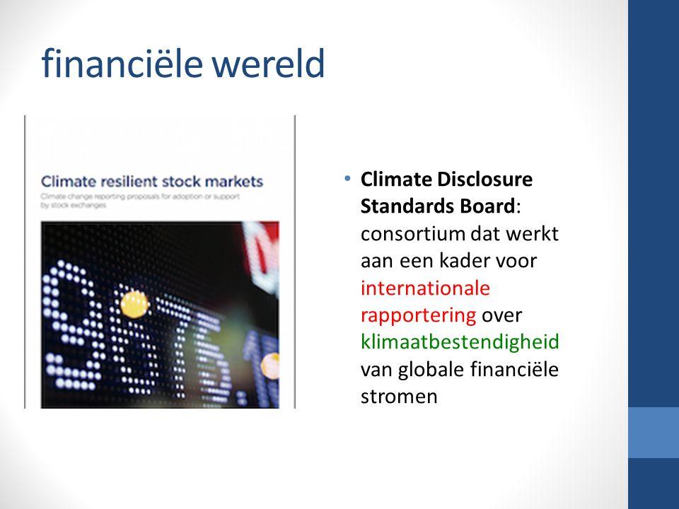 financiële wereld Climate Disclosure Standards Board: consortium dat werkt aan een kader voor internationale rapportering over klimaatbestendigheid van globale financiële stromen