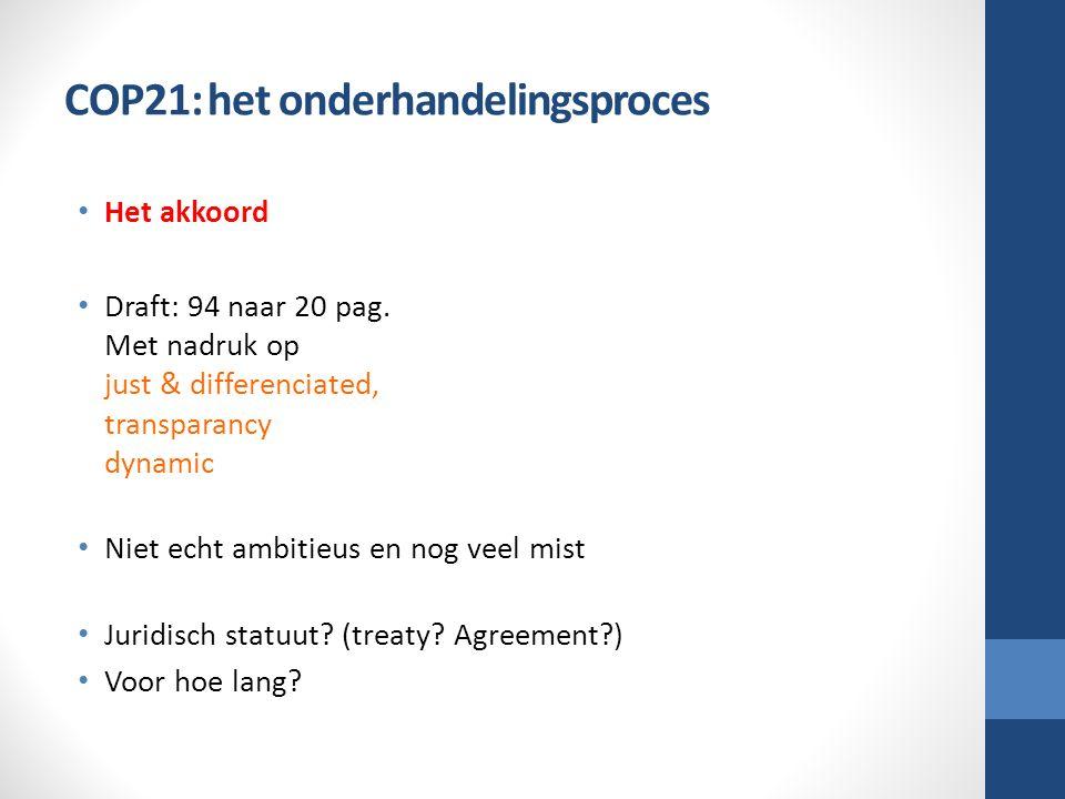 COP21: het onderhandelingsproces Het akkoord Draft: 94 naar 20 pag.