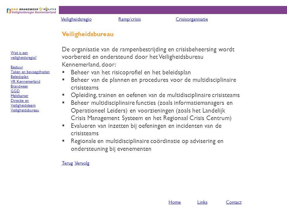 De organisatie van de rampenbestrijding en crisisbeheersing wordt voorbereid en ondersteund door het Veiligheidsbureau Kennemerland, door:  Beheer va
