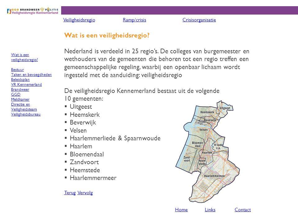 Wat is een veiligheidsregio? Nederland is verdeeld in 25 regio's. De colleges van burgemeester en wethouders van de gemeenten die behoren tot een regi