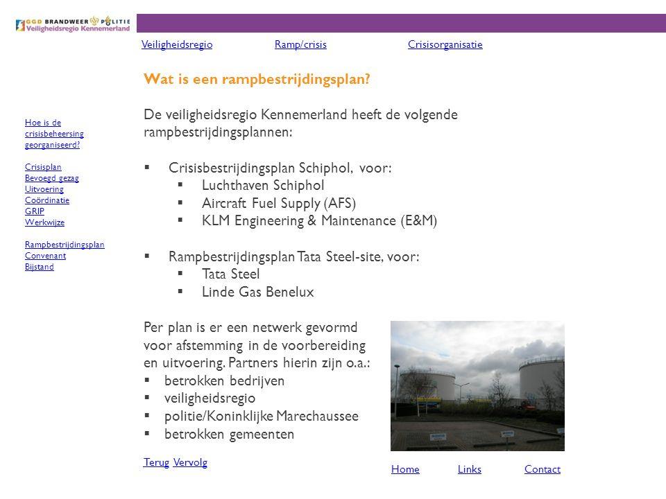Wat is een rampbestrijdingsplan? De veiligheidsregio Kennemerland heeft de volgende rampbestrijdingsplannen:  Crisisbestrijdingsplan Schiphol, voor: