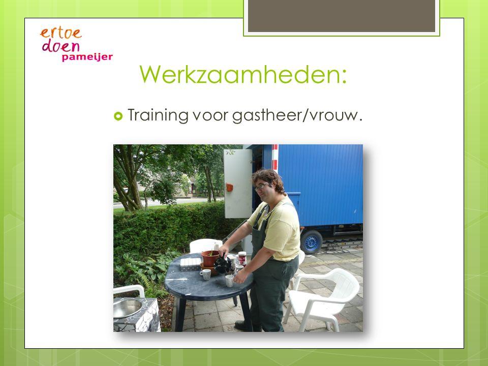 Werkzaamheden:  Training voor gastheer/vrouw.