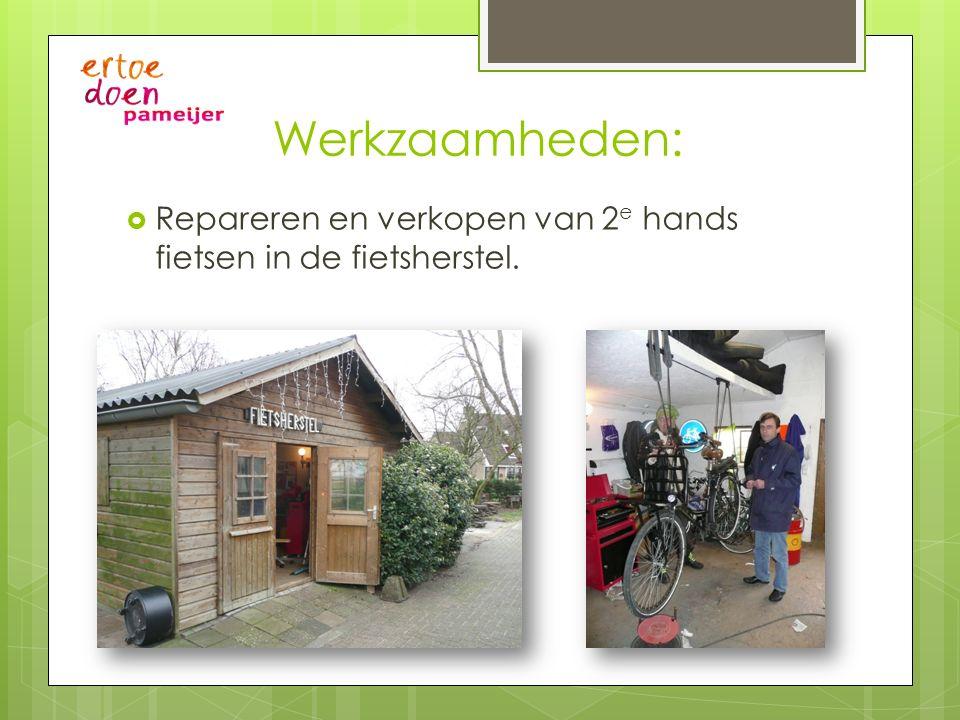 Werkzaamheden:  Repareren en verkopen van 2 e hands fietsen in de fietsherstel.
