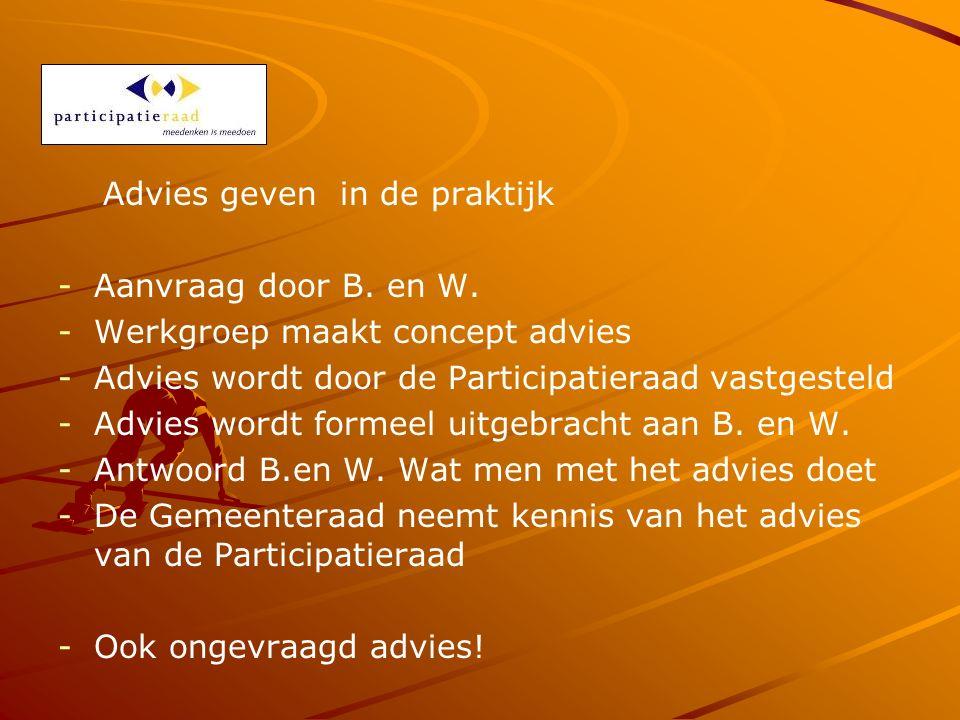 Advies geven in de praktijk - -Aanvraag door B. en W.