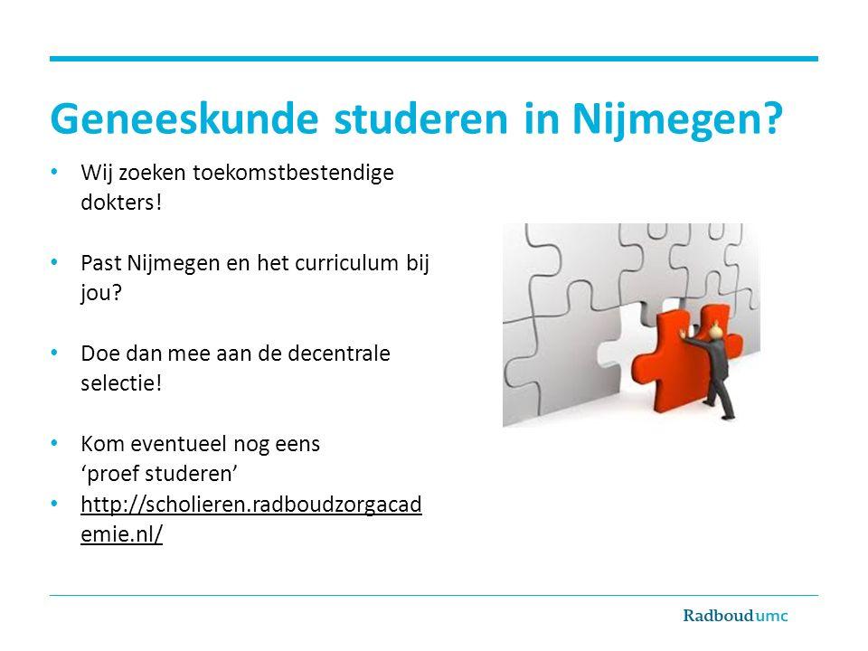Geneeskunde studeren in Nijmegen? Wij zoeken toekomstbestendige dokters! Past Nijmegen en het curriculum bij jou? Doe dan mee aan de decentrale select