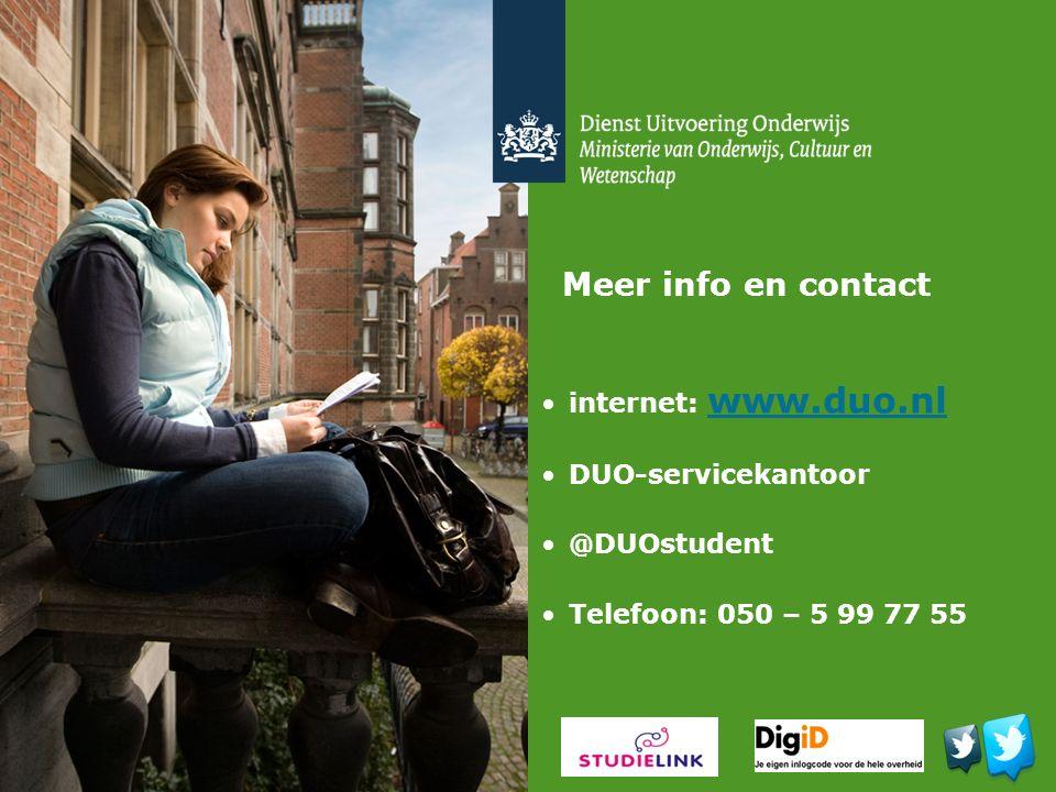 Meer info en contact internet: www.duo.nl www.duo.nl DUO-servicekantoor @DUOstudent Telefoon: 050 – 5 99 77 55
