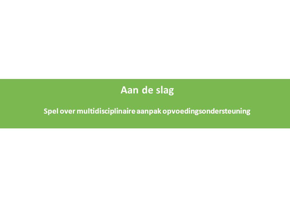 Gezondheid inwoners Kennemerland Aan de slag Spel over multidisciplinaire aanpak opvoedingsondersteuning