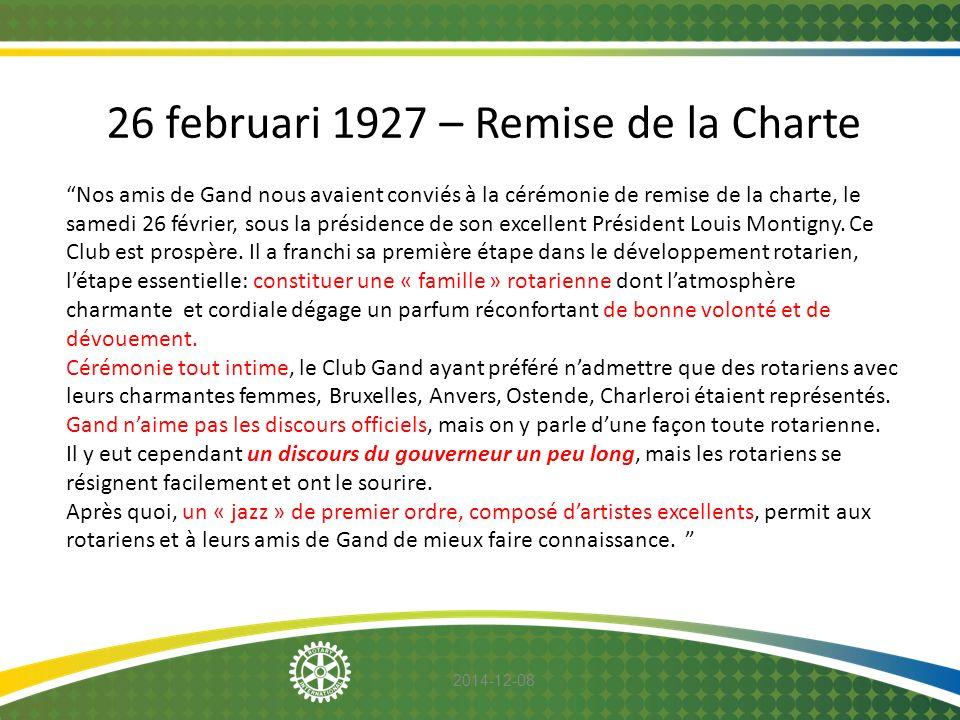 """2014-12-08 26 februari 1927 – Remise de la Charte """"Nos amis de Gand nous avaient conviés à la cérémonie de remise de la charte, le samedi 26 février,"""