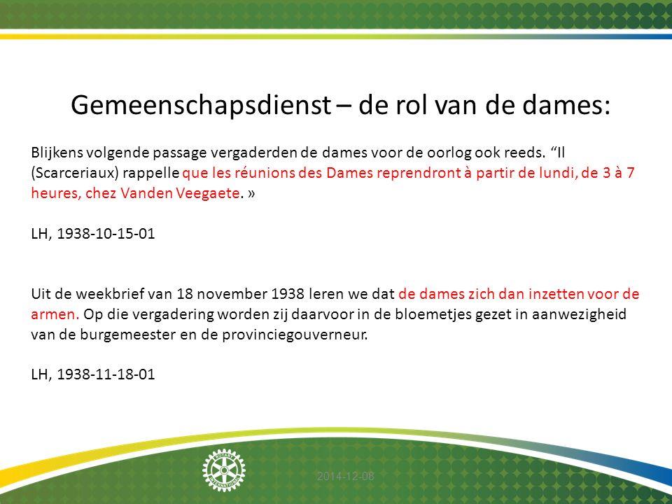 """2014-12-08 Gemeenschapsdienst – de rol van de dames: Blijkens volgende passage vergaderden de dames voor de oorlog ook reeds. """"Il (Scarceriaux) rappel"""