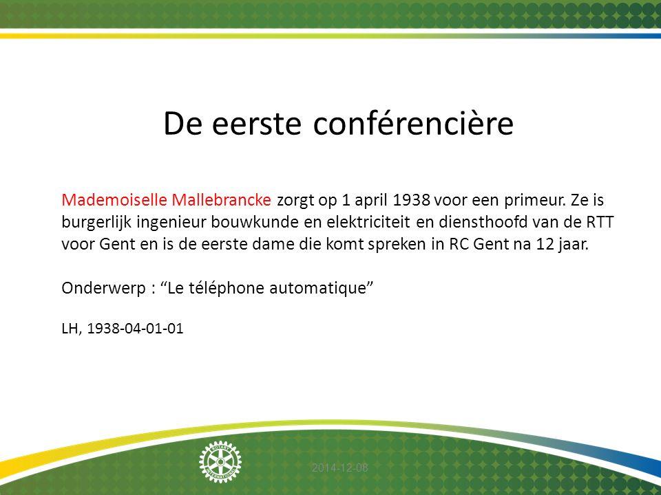 2014-12-08 De eerste conférencière Mademoiselle Mallebrancke zorgt op 1 april 1938 voor een primeur. Ze is burgerlijk ingenieur bouwkunde en elektrici
