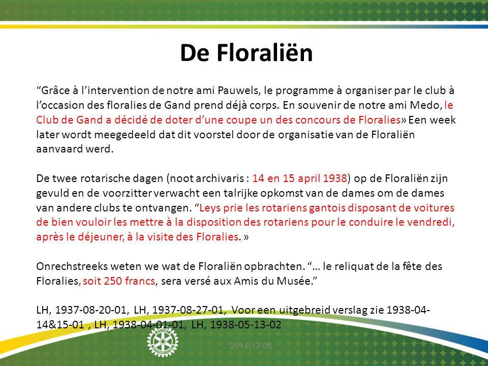 """2014-12-08 De Floraliën """"Grâce à l'intervention de notre ami Pauwels, le programme à organiser par le club à l'occasion des floralies de Gand prend dé"""
