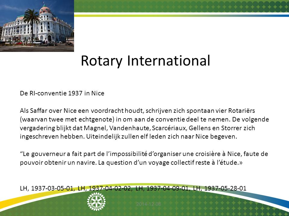 2014-12-08 Rotary International De RI-conventie 1937 in Nice Als Saffar over Nice een voordracht houdt, schrijven zich spontaan vier Rotariërs (waarva