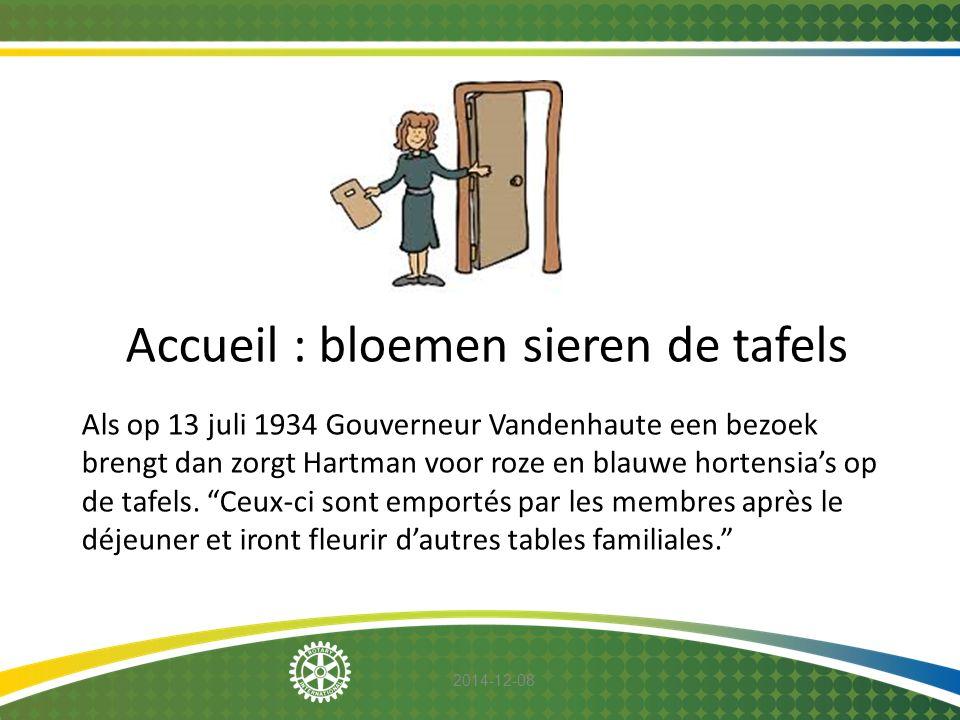 2014-12-08 Accueil : bloemen sieren de tafels Als op 13 juli 1934 Gouverneur Vandenhaute een bezoek brengt dan zorgt Hartman voor roze en blauwe horte