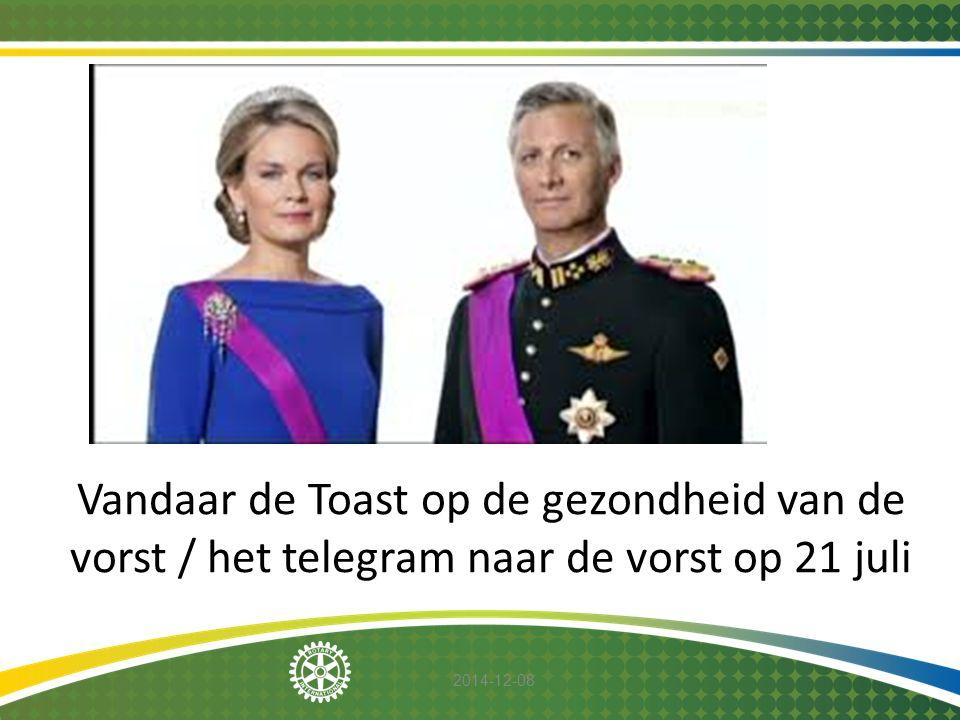 2014-12-08 Vandaar de Toast op de gezondheid van de vorst / het telegram naar de vorst op 21 juli