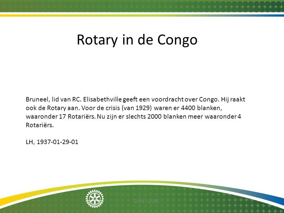2014-12-08 Rotary in de Congo Bruneel, lid van RC. Elisabethville geeft een voordracht over Congo. Hij raakt ook de Rotary aan. Voor de crisis (van 19