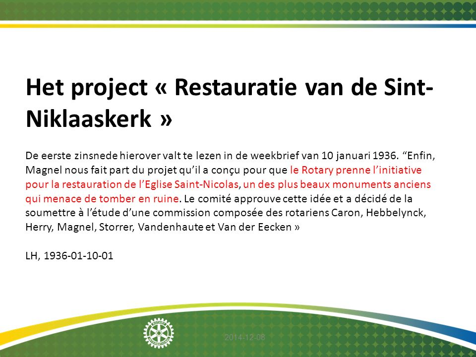 """2014-12-08 Het project « Restauratie van de Sint- Niklaaskerk » De eerste zinsnede hierover valt te lezen in de weekbrief van 10 januari 1936. """"Enfin,"""