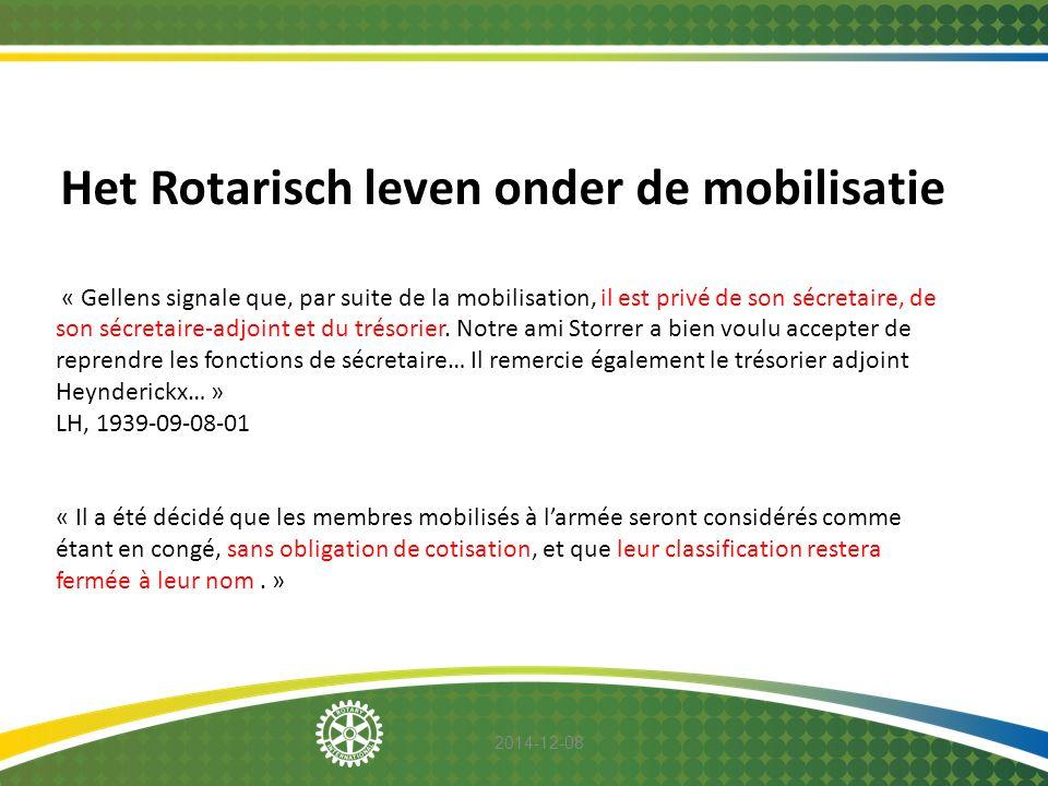 2014-12-08 Het Rotarisch leven onder de mobilisatie « Gellens signale que, par suite de la mobilisation, il est privé de son sécretaire, de son sécret