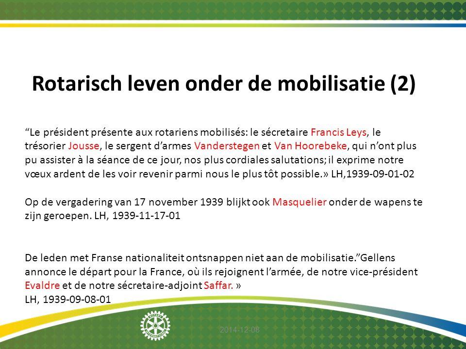 """2014-12-08 Rotarisch leven onder de mobilisatie (2) """"Le président présente aux rotariens mobilisés: le sécretaire Francis Leys, le trésorier Jousse, l"""