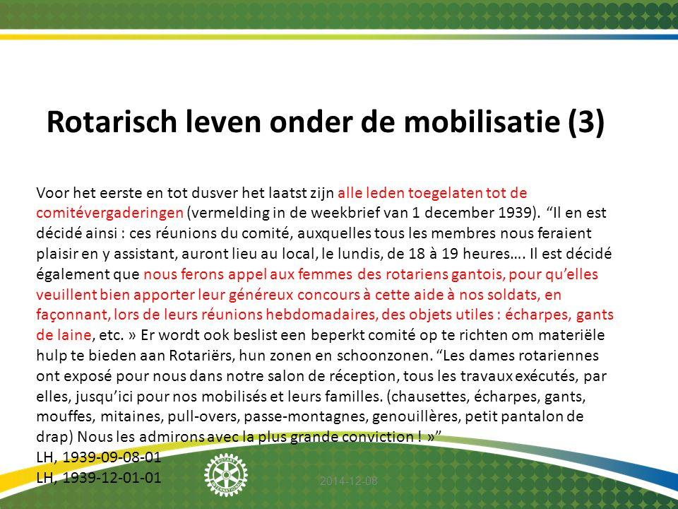 2014-12-08 Rotarisch leven onder de mobilisatie (3) Voor het eerste en tot dusver het laatst zijn alle leden toegelaten tot de comitévergaderingen (ve