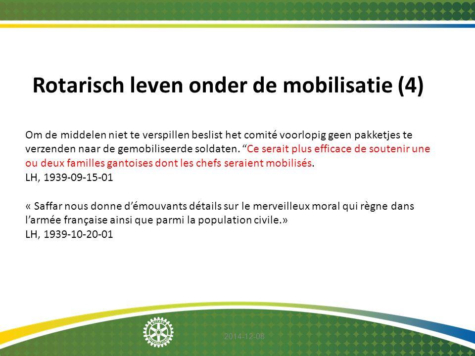 2014-12-08 Rotarisch leven onder de mobilisatie (4) Om de middelen niet te verspillen beslist het comité voorlopig geen pakketjes te verzenden naar de