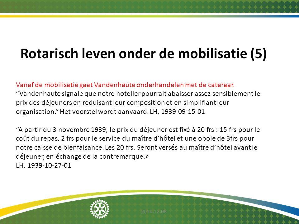 """2014-12-08 Rotarisch leven onder de mobilisatie (5) Vanaf de mobilisatie gaat Vandenhaute onderhandelen met de cateraar. """"Vandenhaute signale que notr"""