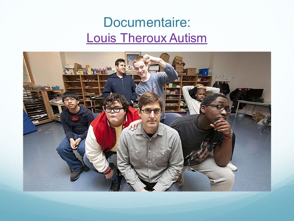Documentaire: Louis Theroux Autism Louis Theroux Autism
