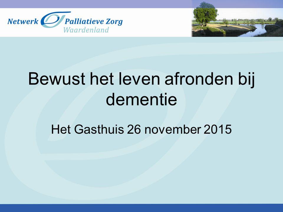 Bewust het leven afronden bij dementie Het Gasthuis 26 november 2015