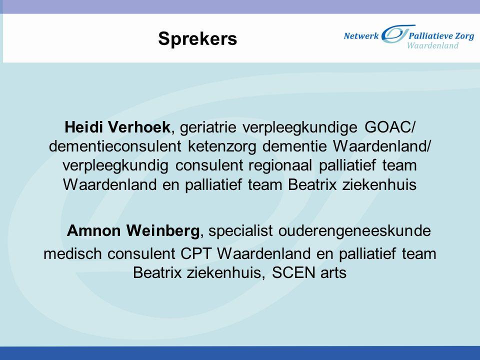 Sprekers Heidi Verhoek, geriatrie verpleegkundige GOAC/ dementieconsulent ketenzorg dementie Waardenland/ verpleegkundig consulent regionaal palliatie