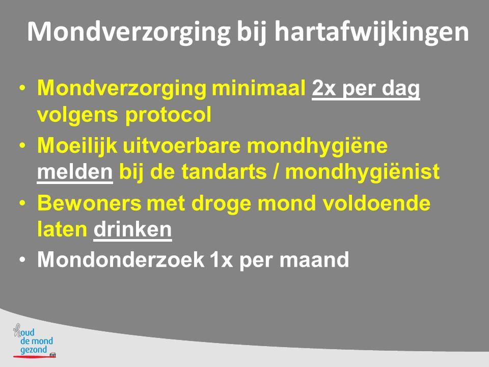 Mondverzorging bij hartafwijkingen Mondverzorging minimaal 2x per dag volgens protocol Moeilijk uitvoerbare mondhygiëne melden bij de tandarts / mondh