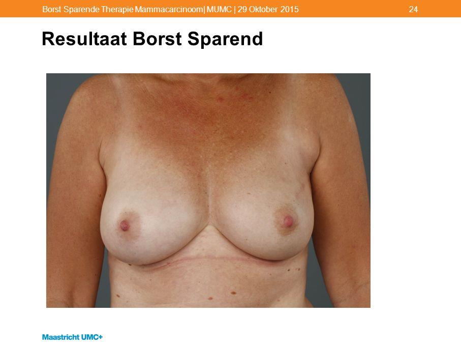 Resultaat Borst Sparend Borst Sparende Therapie Mammacarcinoom| MUMC | 29 Oktober 201524