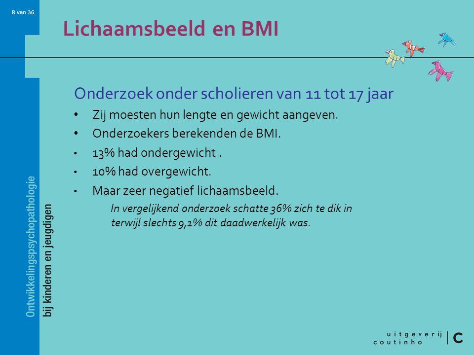 8 van 36 Lichaamsbeeld en BMI Onderzoek onder scholieren van 11 tot 17 jaar Zij moesten hun lengte en gewicht aangeven. Onderzoekers berekenden de BMI