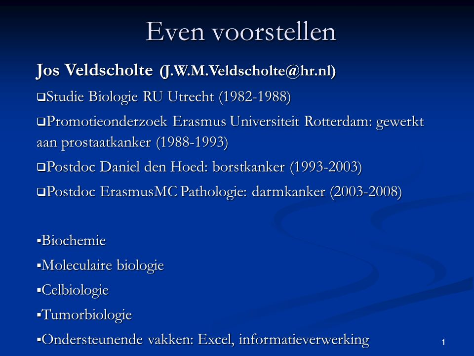 1 Even voorstellen Jos Veldscholte (J.W.M.Veldscholte@hr.nl)  Studie Biologie RU Utrecht (1982-1988)  Promotieonderzoek Erasmus Universiteit Rotterd
