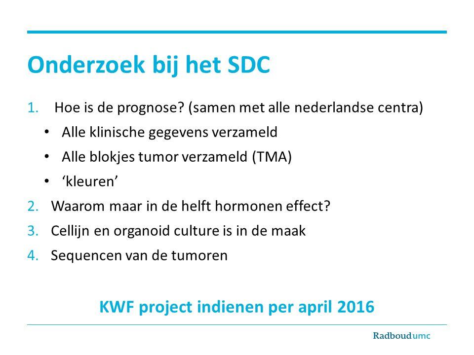Onderzoek bij het SDC 1. Hoe is de prognose? (samen met alle nederlandse centra) Alle klinische gegevens verzameld Alle blokjes tumor verzameld (TMA)